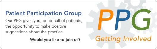Patient Participation Group. Our PPG gives you, on behalf of patients, the opportunity to make positive suggestions about the practice. Would you like to Join Us?